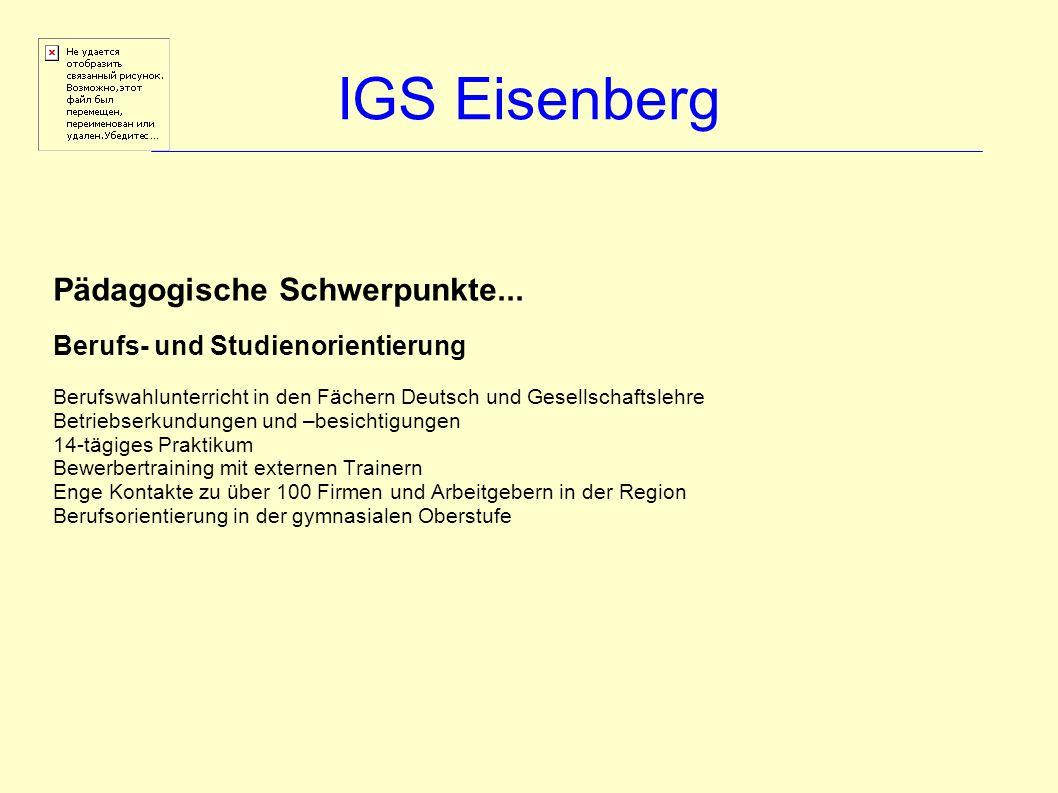 IGS Eisenberg Ganztagsschule Einrichtung zweier Ganztagsklassen Ganztagsklassen – Betreuung durch Lehrkräfte der Schule Abwechslungsreiches AG-Angebot, z.B.