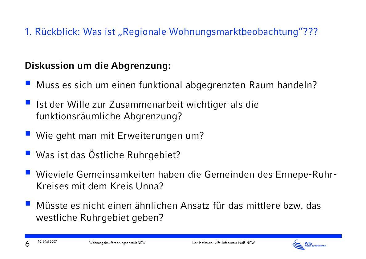 5 10. Mai 2007 Karl Hofmann- Wfa-Infocenter WoB.NRW Wohnungsbauförderungsanstalt NRW Erfahrungs- und Informations- austausch Markttransparenz Wer steh