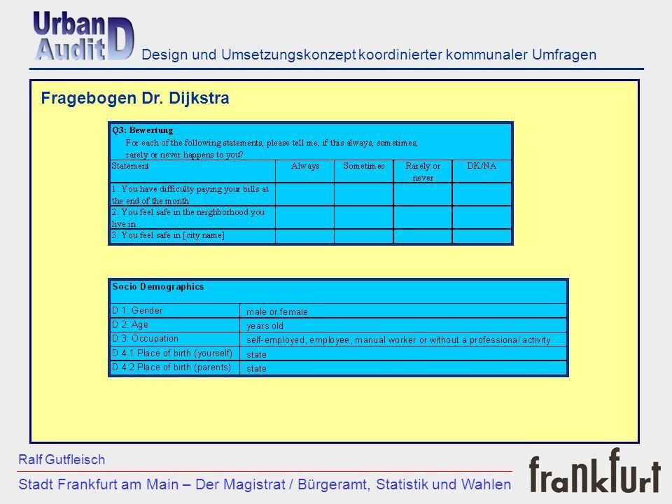 ___________________________________________________________ Fragebogen Dr. Dijkstra Stadt Frankfurt am Main – Der Magistrat / Bürgeramt, Statistik und
