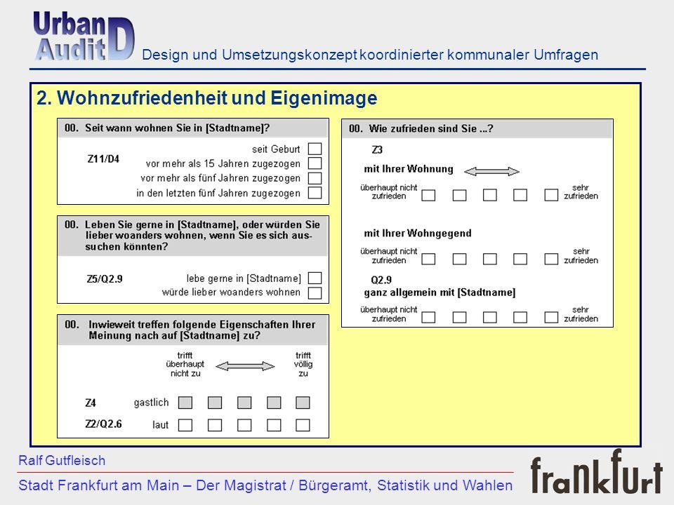 ___________________________________________________________ Stadt Frankfurt am Main – Der Magistrat / Bürgeramt, Statistik und Wahlen Ralf Gutfleisch Design und Umsetzungskonzept koordinierter kommunaler Umfragen 3.