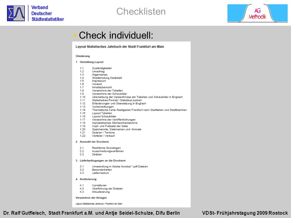 Dr. Ralf Gutfleisch, Stadt Frankfurt a.M. und Antje Seidel-Schulze, Difu Berlin VDSt- Frühjahrstagung 2009 Rostock Check individuell: Checklisten