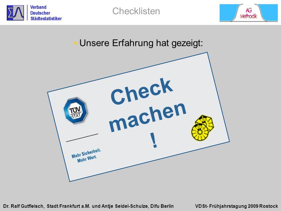 Dr. Ralf Gutfleisch, Stadt Frankfurt a.M. und Antje Seidel-Schulze, Difu Berlin VDSt- Frühjahrstagung 2009 Rostock Unsere Erfahrung hat gezeigt: Check