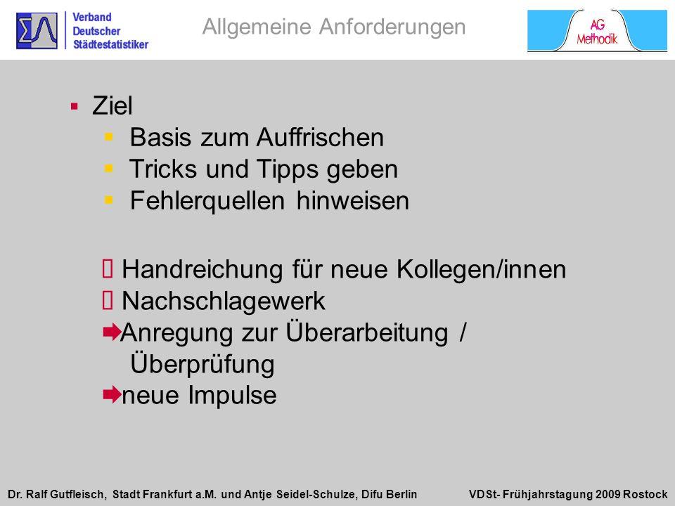 Dr. Ralf Gutfleisch, Stadt Frankfurt a.M. und Antje Seidel-Schulze, Difu Berlin VDSt- Frühjahrstagung 2009 Rostock Ziel Basis zum Auffrischen Tricks u