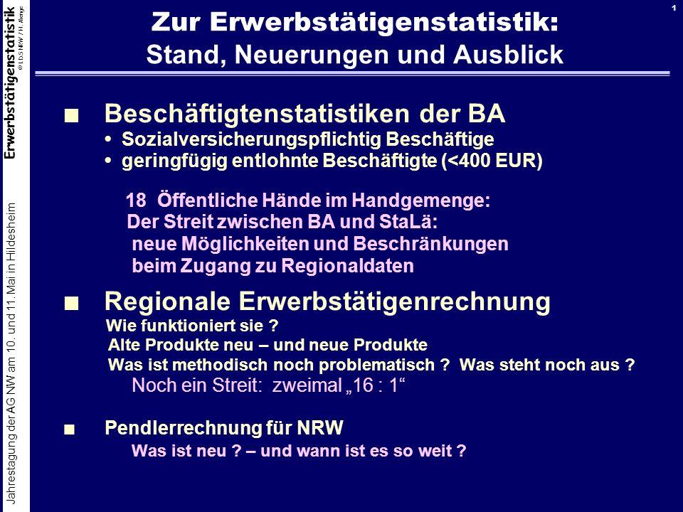 Erwerbstätigenstatistik © LDS NRW / H. Menge Jahrestagung der AG NW am 10. und 11. Mai in Hildesheim 1 Zur Erwerbstätigenstatistik: Stand, Neuerungen