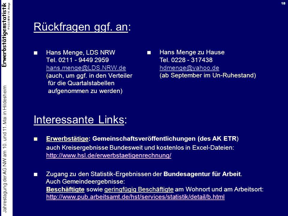 Erwerbstätigenstatistik © LDS NRW / H. Menge Jahrestagung der AG NW am 10. und 11. Mai in Hildesheim 18 Rückfragen ggf. an: Hans Menge, LDS NRW Tel. 0