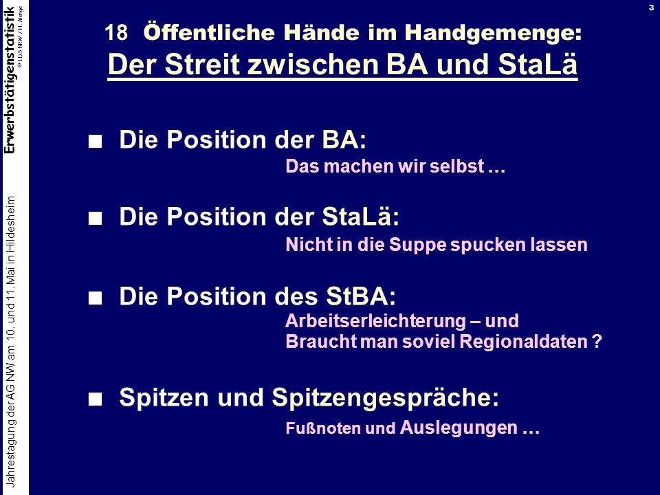 Erwerbstätigenstatistik © LDS NRW / H. Menge Jahrestagung der AG NW am 10. und 11. Mai in Hildesheim 3 18 Öffentliche Hände im Handgemenge: Der Streit
