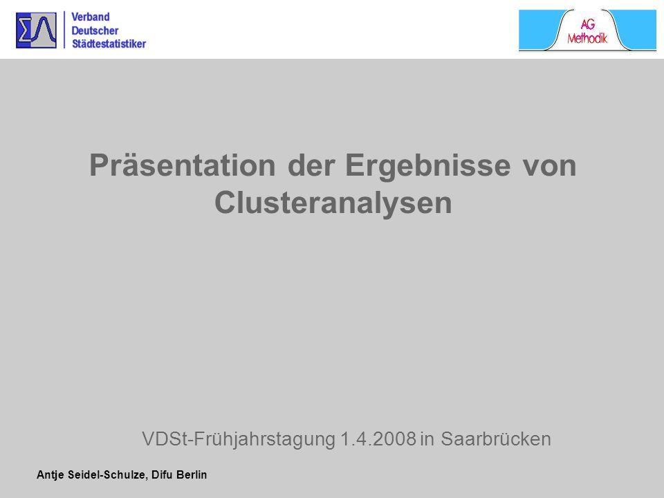 Antje Seidel-Schulze, Difu Berlin Präsentation der Ergebnisse von Clusteranalysen VDSt-Frühjahrstagung 1.4.2008 in Saarbrücken