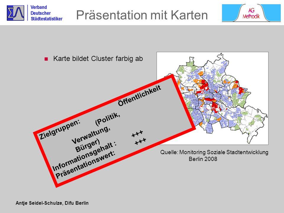 Antje Seidel-Schulze, Difu Berlin Karte bildet Cluster farbig ab Präsentation mit Karten Quelle: Monitoring Soziale Stadtentwicklung Berlin 2008 Zielg