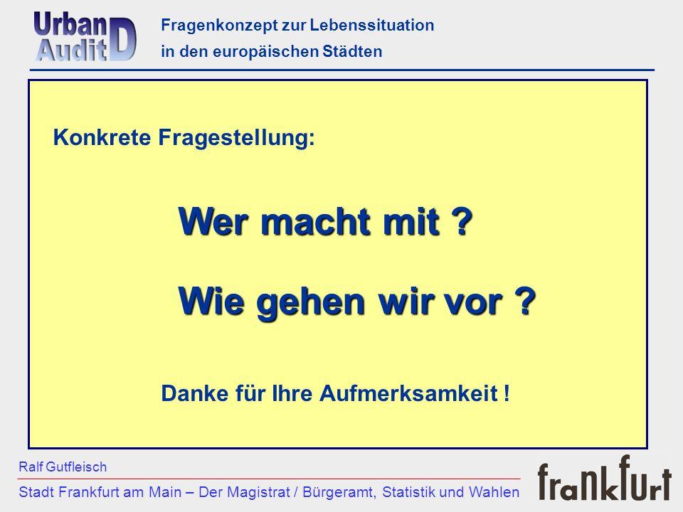 Fragenkonzept zur Lebenssituation in den europäischen Städten ___________________________________________________________ Stadt Frankfurt am Main – De
