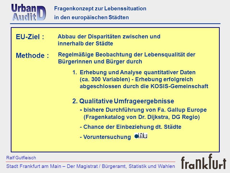 Stadt Frankfurt am Main – Der Magistrat / Bürgeramt, Statistik und Wahlen Ralf Gutfleisch Fragenkonzept zur Lebenssituation in den europäischen Städte