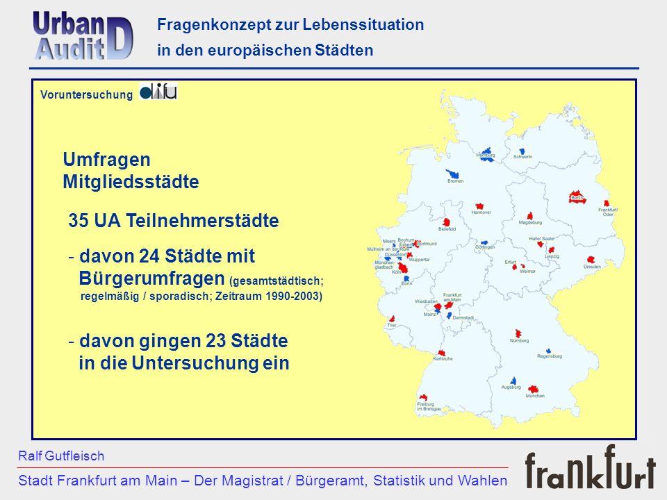 Fragenkonzept zur Lebenssituation in den europäischen Städten 1.Erfassung der Kernergebnisse der Umfragen dt. Städte 2. Vergleich mit dem Fragebogen v
