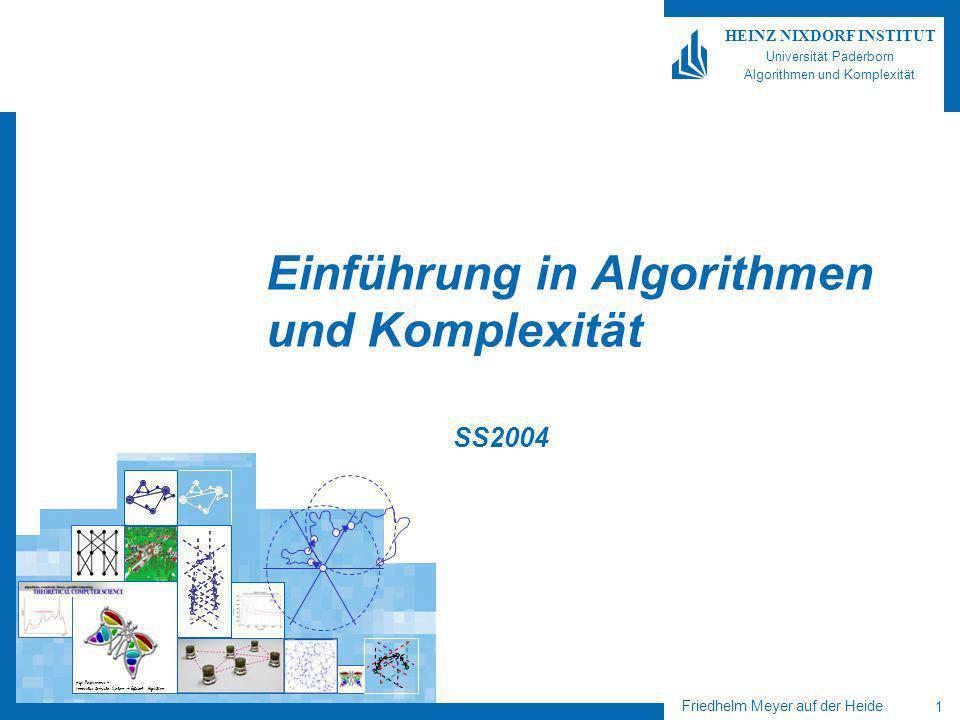 Friedhelm Meyer auf der Heide 2 HEINZ NIXDORF INSTITUT Universität Paderborn Algorithmen und Komplexität Was haben wir bisher gemacht.