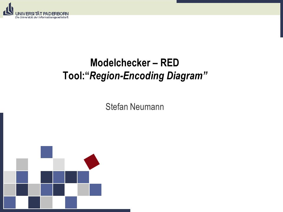 Modelchecker – RED Tool: Region-Encoding Diagram Stefan Neumann