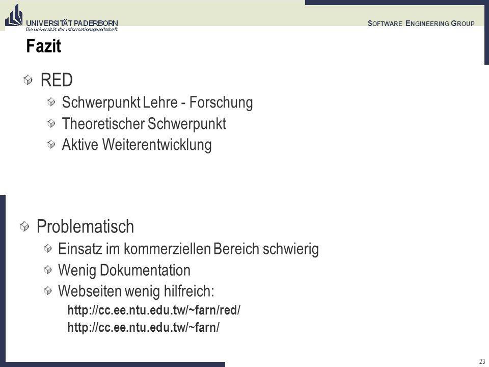 23 S OFTWARE E NGINEERING G ROUP Fazit RED Schwerpunkt Lehre - Forschung Theoretischer Schwerpunkt Aktive Weiterentwicklung Problematisch Einsatz im kommerziellen Bereich schwierig Wenig Dokumentation Webseiten wenig hilfreich: http://cc.ee.ntu.edu.tw/~farn/red/ http://cc.ee.ntu.edu.tw/~farn/