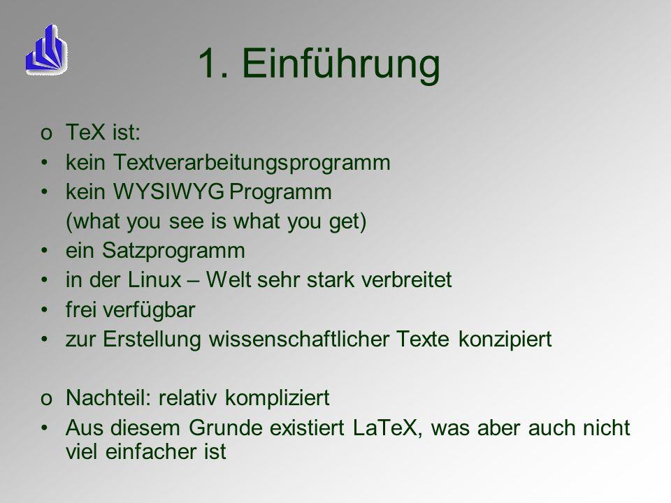 1. Einführung oTeX ist: kein Textverarbeitungsprogramm kein WYSIWYG Programm (what you see is what you get) ein Satzprogramm in der Linux – Welt sehr