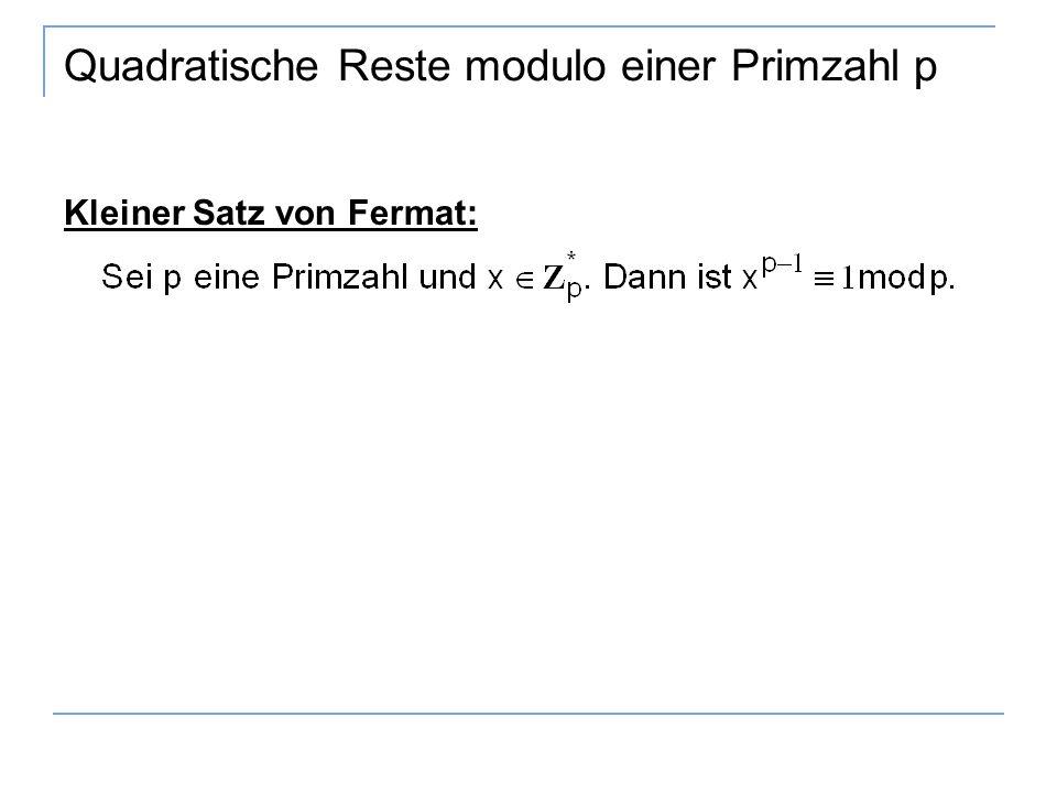 Quadratische Reste modulo einer Primzahl p Kleiner Satz von Fermat: