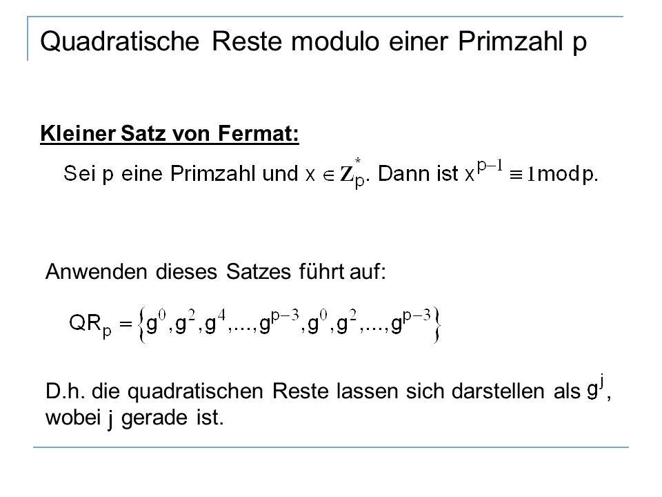 Quadratische Reste modulo einer Primzahl p Kleiner Satz von Fermat: Anwenden dieses Satzes führt auf: D.h.