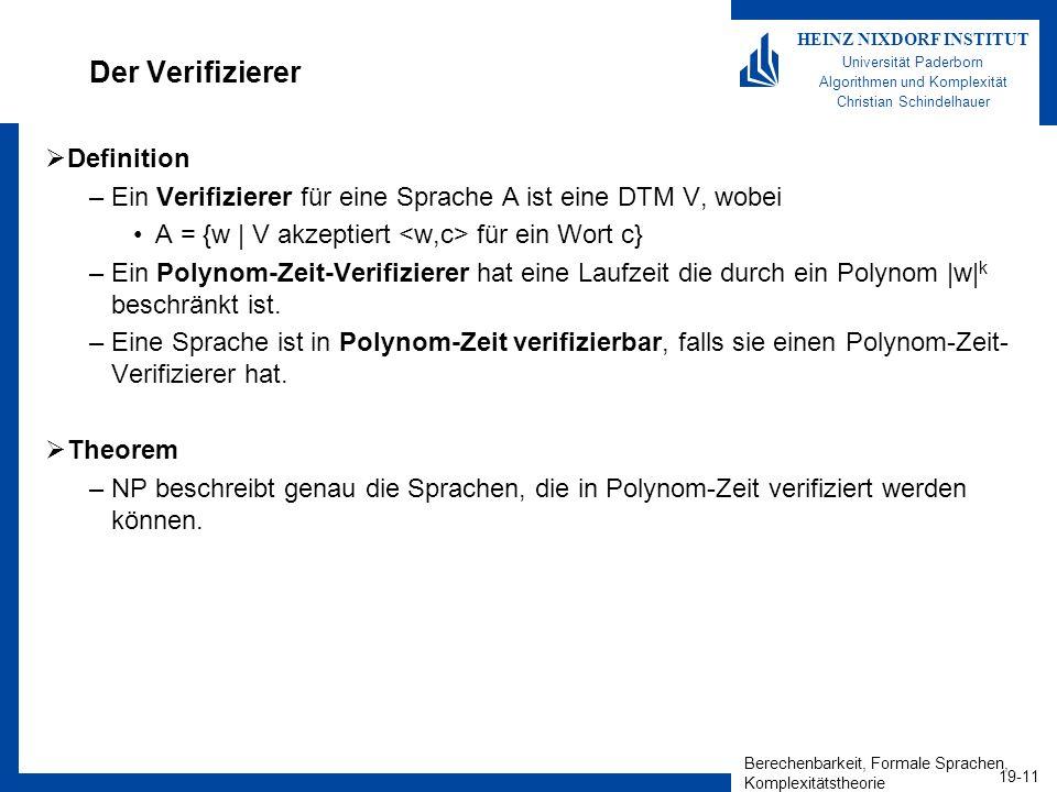 Berechenbarkeit, Formale Sprachen, Komplexitätstheorie 19-11 HEINZ NIXDORF INSTITUT Universität Paderborn Algorithmen und Komplexität Christian Schind