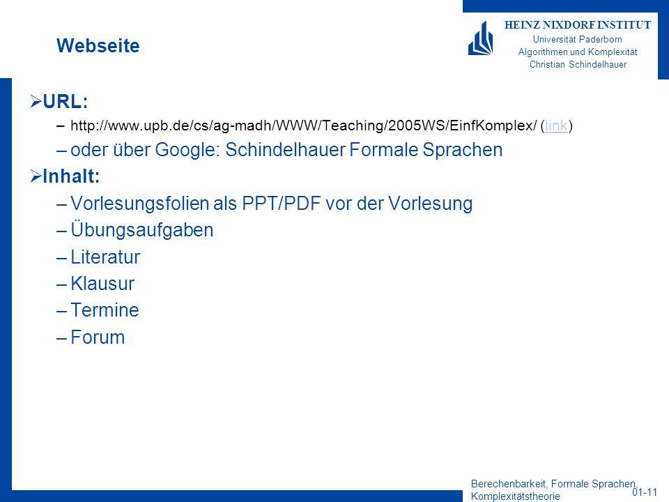 Berechenbarkeit, Formale Sprachen, Komplexitätstheorie 01-11 HEINZ NIXDORF INSTITUT Universität Paderborn Algorithmen und Komplexität Christian Schind