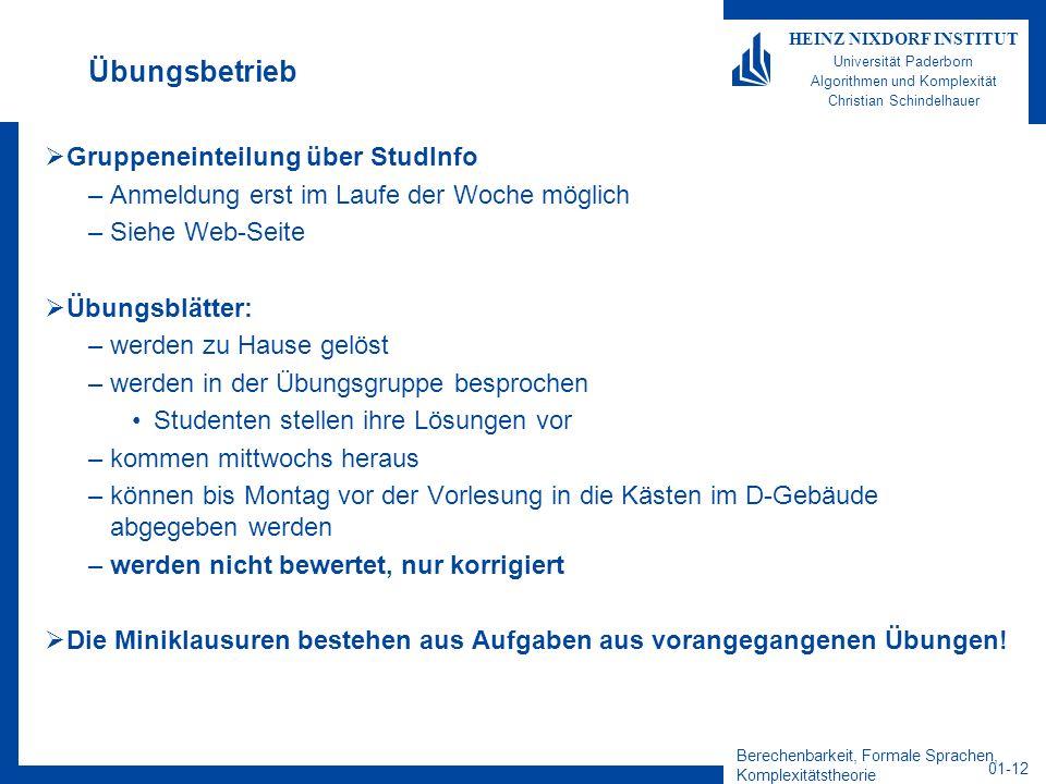 Berechenbarkeit, Formale Sprachen, Komplexitätstheorie 01-12 HEINZ NIXDORF INSTITUT Universität Paderborn Algorithmen und Komplexität Christian Schind