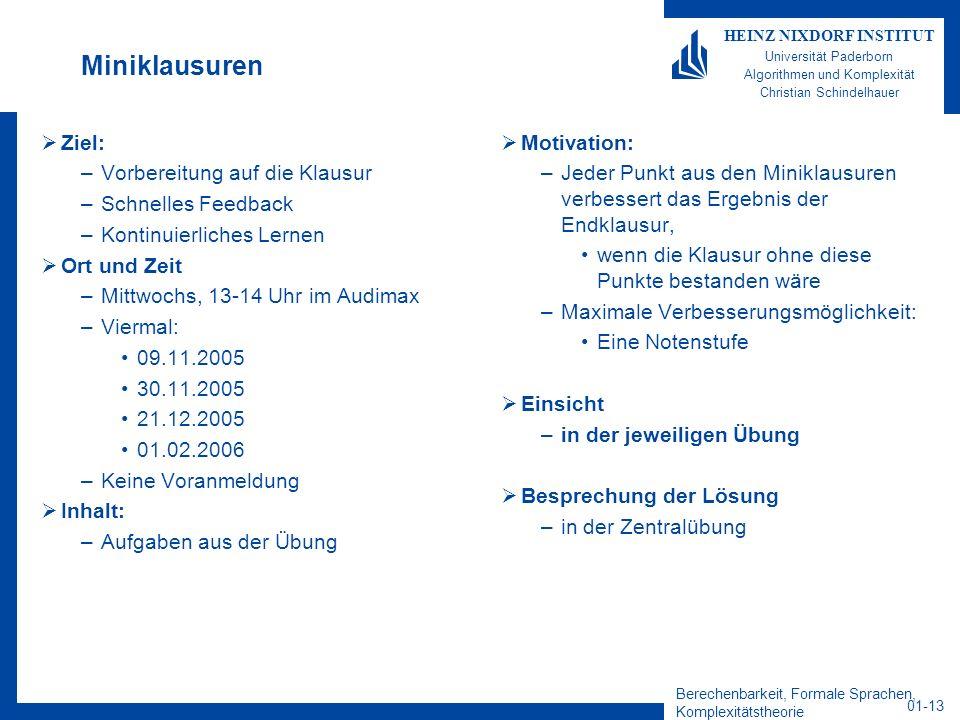 Berechenbarkeit, Formale Sprachen, Komplexitätstheorie 01-13 HEINZ NIXDORF INSTITUT Universität Paderborn Algorithmen und Komplexität Christian Schind