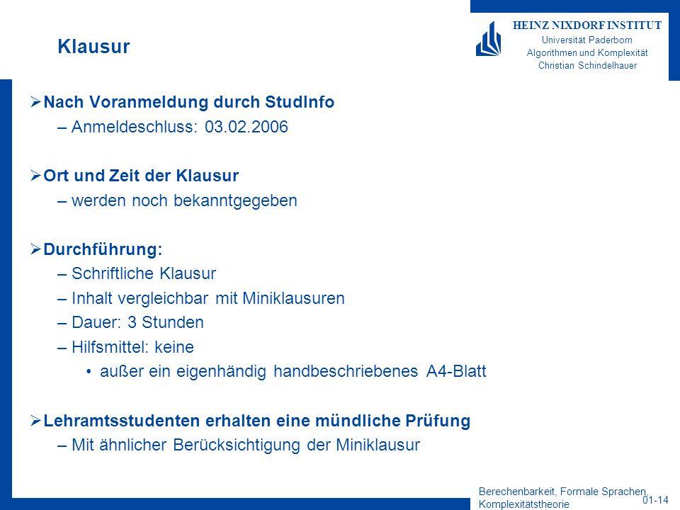 Berechenbarkeit, Formale Sprachen, Komplexitätstheorie 01-14 HEINZ NIXDORF INSTITUT Universität Paderborn Algorithmen und Komplexität Christian Schind