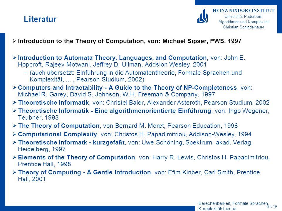Berechenbarkeit, Formale Sprachen, Komplexitätstheorie 01-15 HEINZ NIXDORF INSTITUT Universität Paderborn Algorithmen und Komplexität Christian Schind