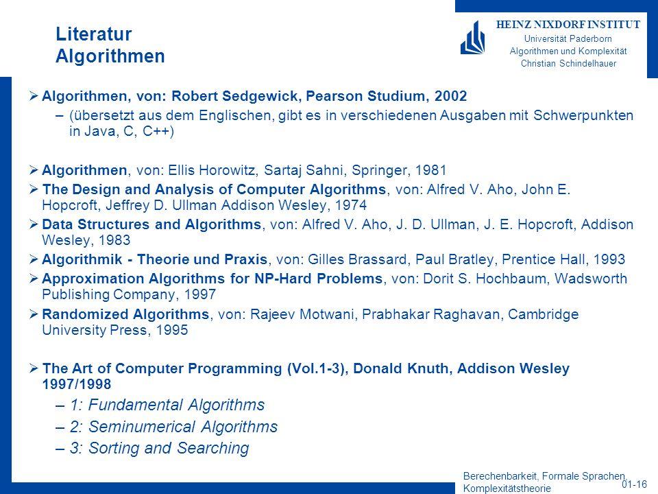 Berechenbarkeit, Formale Sprachen, Komplexitätstheorie 01-16 HEINZ NIXDORF INSTITUT Universität Paderborn Algorithmen und Komplexität Christian Schind