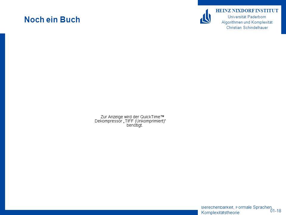 Berechenbarkeit, Formale Sprachen, Komplexitätstheorie 01-18 HEINZ NIXDORF INSTITUT Universität Paderborn Algorithmen und Komplexität Christian Schind