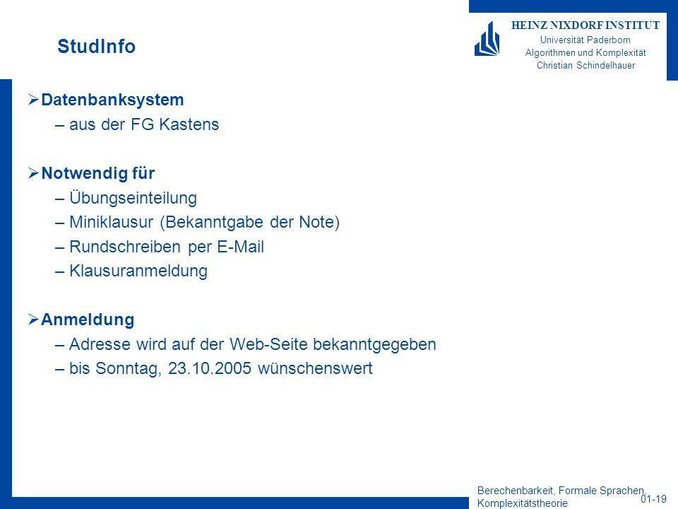 Berechenbarkeit, Formale Sprachen, Komplexitätstheorie 01-19 HEINZ NIXDORF INSTITUT Universität Paderborn Algorithmen und Komplexität Christian Schind