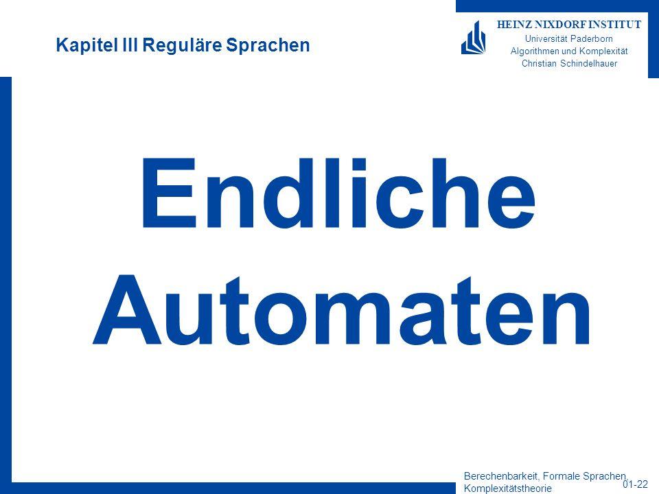 Berechenbarkeit, Formale Sprachen, Komplexitätstheorie 01-22 HEINZ NIXDORF INSTITUT Universität Paderborn Algorithmen und Komplexität Christian Schind