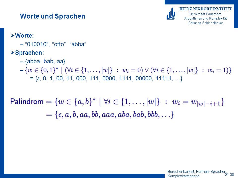 Berechenbarkeit, Formale Sprachen, Komplexitätstheorie 01-38 HEINZ NIXDORF INSTITUT Universität Paderborn Algorithmen und Komplexität Christian Schind