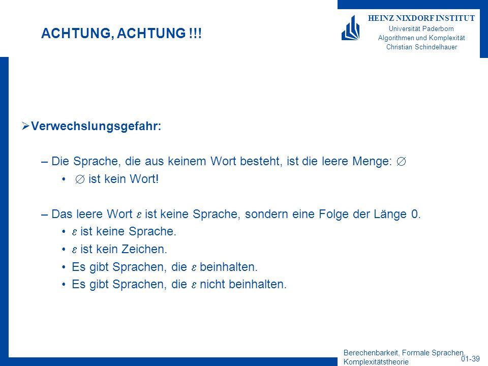Berechenbarkeit, Formale Sprachen, Komplexitätstheorie 01-39 HEINZ NIXDORF INSTITUT Universität Paderborn Algorithmen und Komplexität Christian Schind