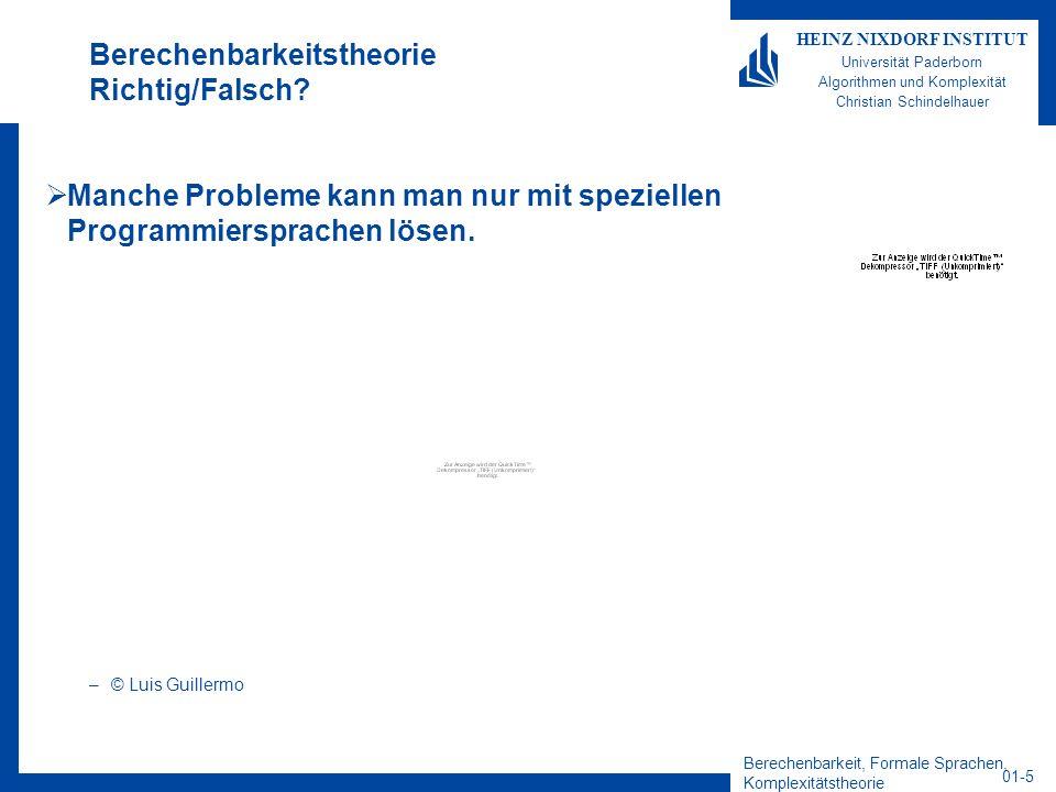 Berechenbarkeit, Formale Sprachen, Komplexitätstheorie 01-36 HEINZ NIXDORF INSTITUT Universität Paderborn Algorithmen und Komplexität Christian Schindelhauer Wort 01011 wird akzeptiert