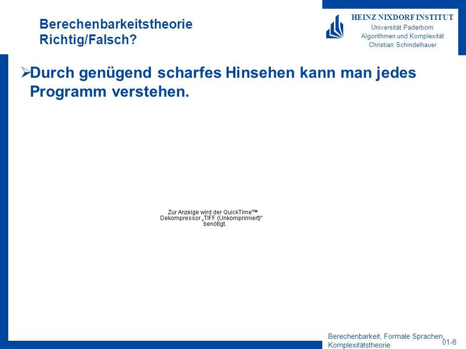Berechenbarkeit, Formale Sprachen, Komplexitätstheorie 01-37 HEINZ NIXDORF INSTITUT Universität Paderborn Algorithmen und Komplexität Christian Schindelhauer Automaten akzeptieren Sprachen Ein Alphabet besteht aus einer endlichen Menge von Zeichen, z.B.