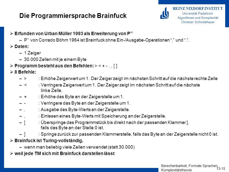Berechenbarkeit, Formale Sprachen, Komplexitätstheorie 13-15 HEINZ NIXDORF INSTITUT Universität Paderborn Algorithmen und Komplexität Christian Schind