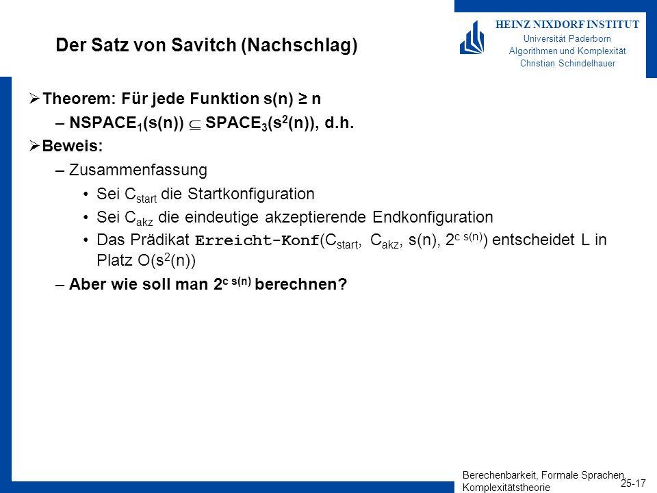 Berechenbarkeit, Formale Sprachen, Komplexitätstheorie 25-17 HEINZ NIXDORF INSTITUT Universität Paderborn Algorithmen und Komplexität Christian Schind