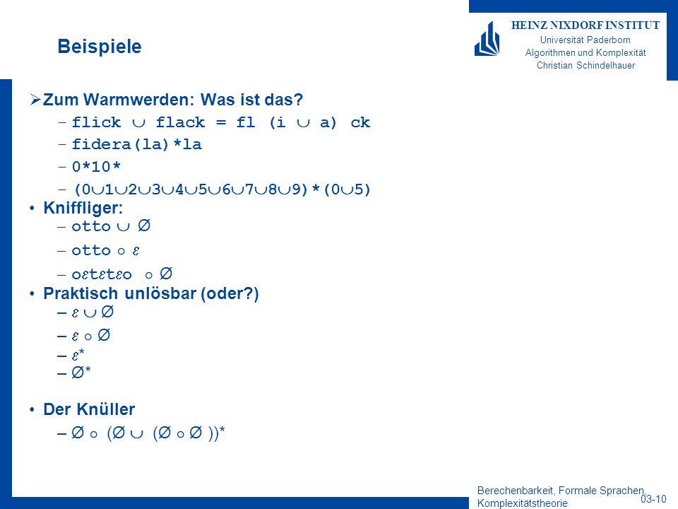 Berechenbarkeit, Formale Sprachen, Komplexitätstheorie 03-10 HEINZ NIXDORF INSTITUT Universität Paderborn Algorithmen und Komplexität Christian Schind