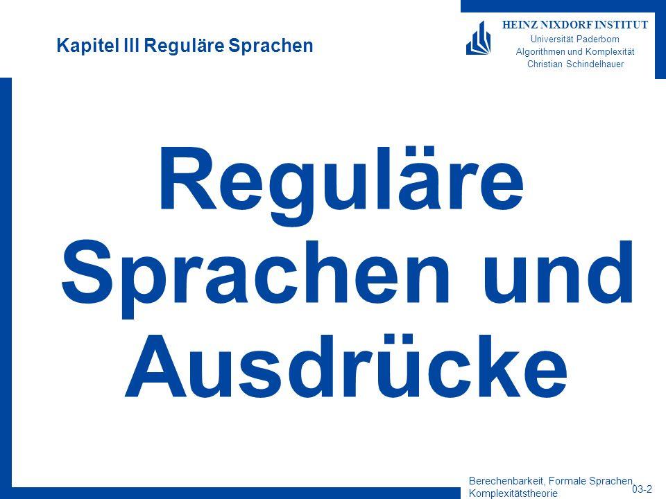 Berechenbarkeit, Formale Sprachen, Komplexitätstheorie 03-2 HEINZ NIXDORF INSTITUT Universität Paderborn Algorithmen und Komplexität Christian Schinde