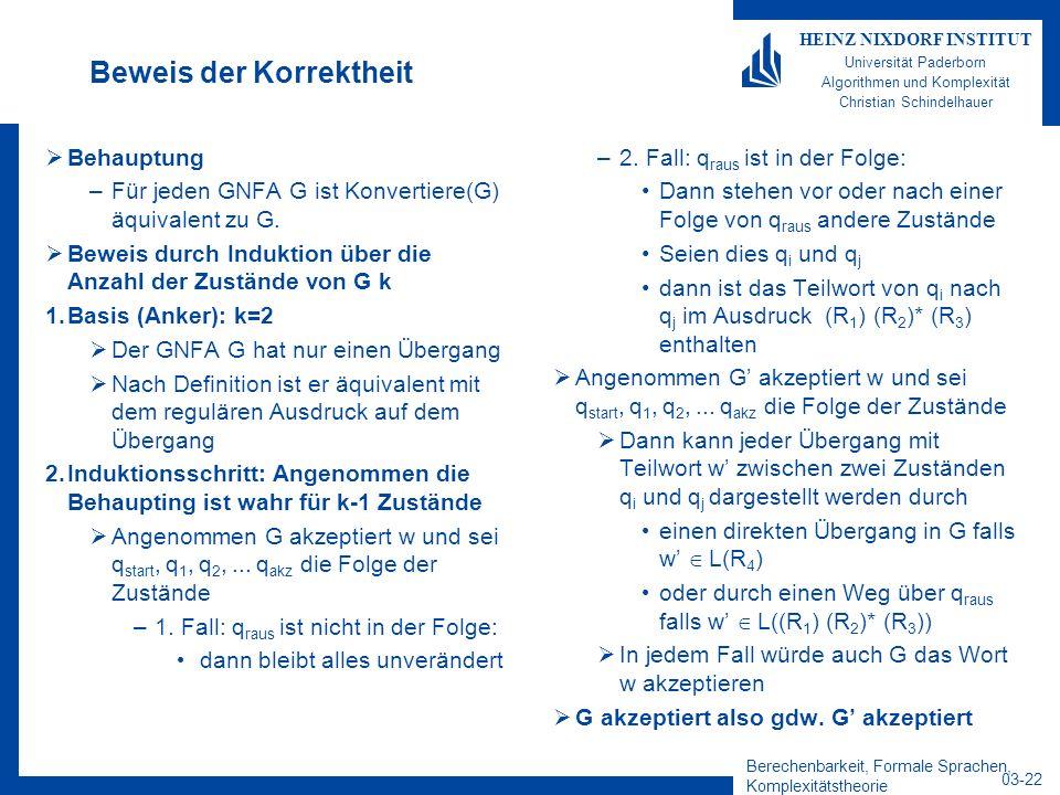 Berechenbarkeit, Formale Sprachen, Komplexitätstheorie 03-22 HEINZ NIXDORF INSTITUT Universität Paderborn Algorithmen und Komplexität Christian Schind