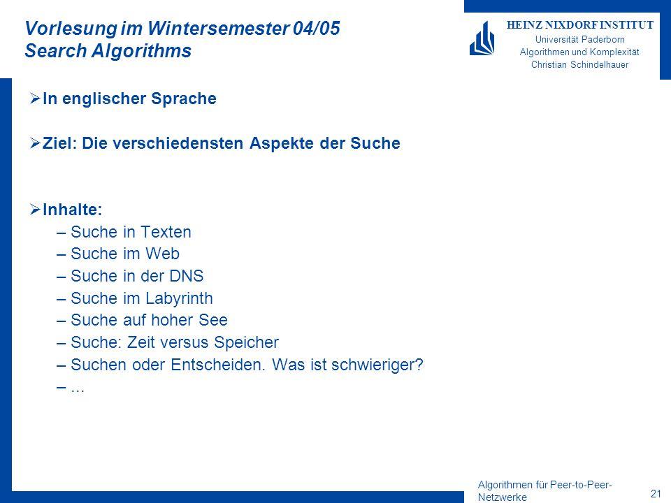 Algorithmen für Peer-to-Peer- Netzwerke 21 HEINZ NIXDORF INSTITUT Universität Paderborn Algorithmen und Komplexität Christian Schindelhauer Vorlesung