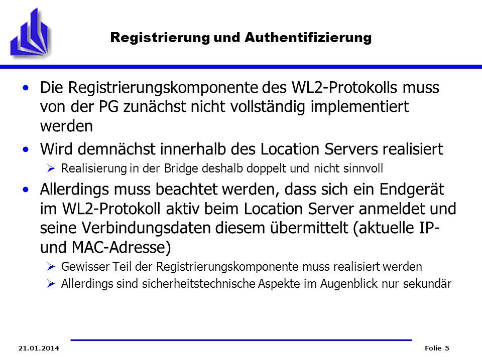 Folie 521.01.2014 Registrierung und Authentifizierung Die Registrierungskomponente des WL2-Protokolls muss von der PG zunächst nicht vollständig imple
