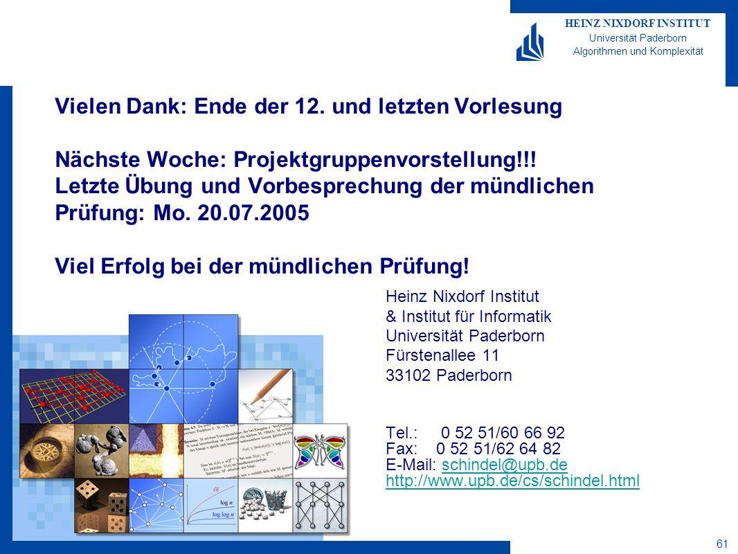 HEINZ NIXDORF INSTITUT Universität Paderborn Algorithmen und Komplexität 61 Vielen Dank: Ende der 12.