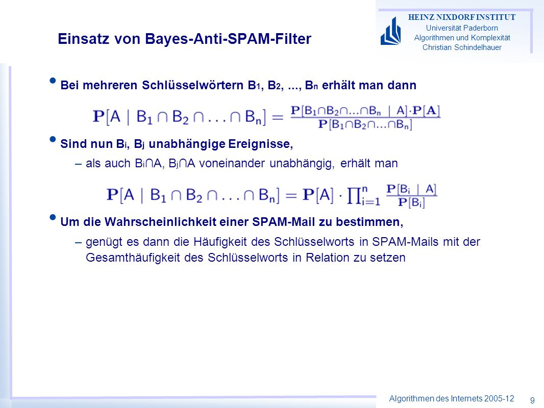 Algorithmen des Internets 2005-12 HEINZ NIXDORF INSTITUT Universität Paderborn Algorithmen und Komplexität Christian Schindelhauer 30 Node Sampling Mit Wahrscheinlichkeit p>1/2 schreibt der Router seine IP-Adresse in den IP-Header –Nur eine Adresse Markierung bei Router R begin for all packets w do x Zufallszahl aus [0..1] if x<p then w.router R (Ersetze alte Information) fi od end