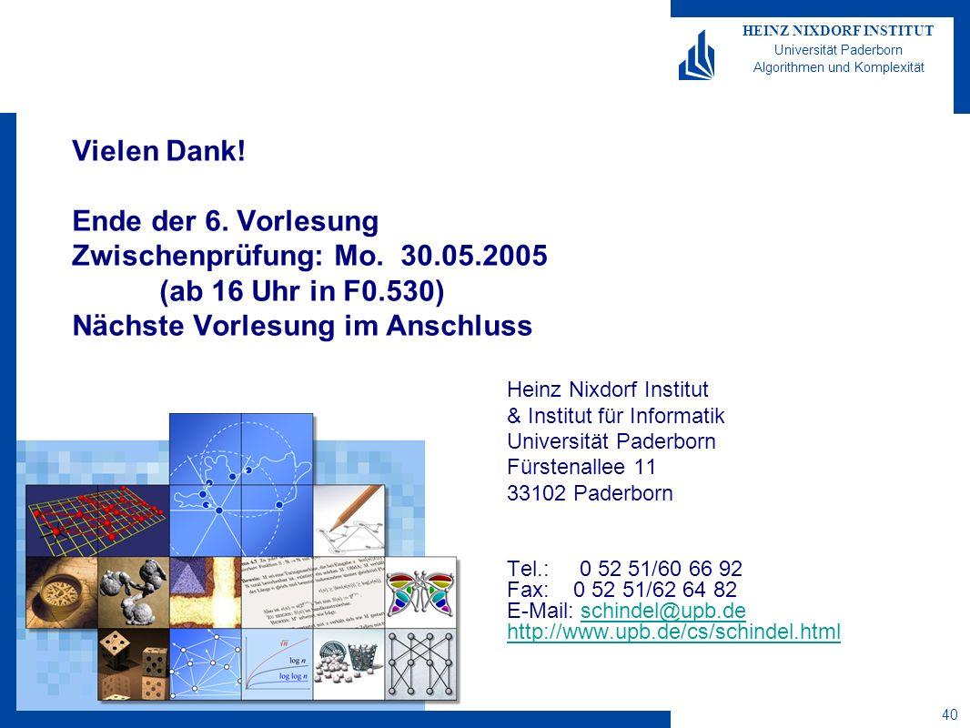 HEINZ NIXDORF INSTITUT Universität Paderborn Algorithmen und Komplexität 40 Vielen Dank.