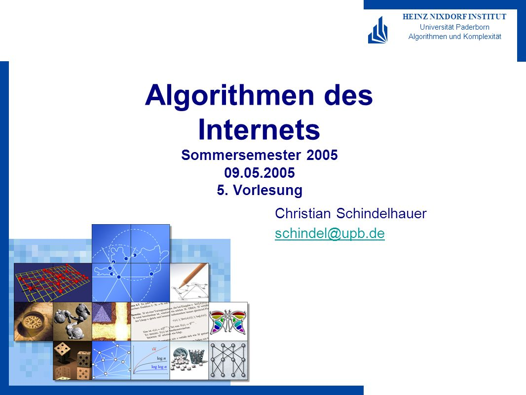 Algorithmen des Internets 2005-05 HEINZ NIXDORF INSTITUT Universität Paderborn Algorithmen und Komplexität Christian Schindelhauer 12 Fairness und Effizienz Effizienz –Last: –Maß Fairness: Für x=(x 1, …, x n ): –1/n F(x) 1 –F(x) = 1 absolute Fairness, d.h.