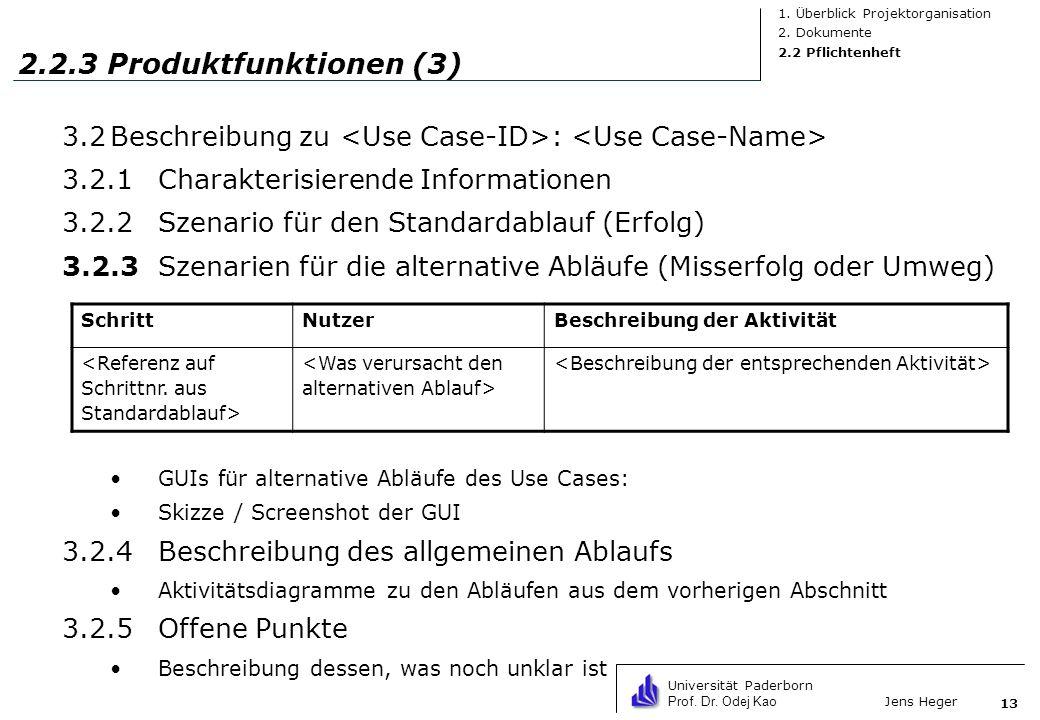 Universität Paderborn Prof. Dr. Odej Kao Jens Heger 13 2.2.3 Produktfunktionen (3) 3.2Beschreibung zu : 3.2.1Charakterisierende Informationen 3.2.2Sze