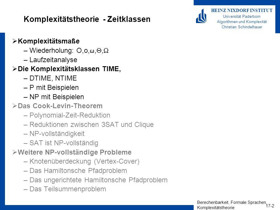 Berechenbarkeit, Formale Sprachen, Komplexitätstheorie 17-2 HEINZ NIXDORF INSTITUT Universität Paderborn Algorithmen und Komplexität Christian Schinde