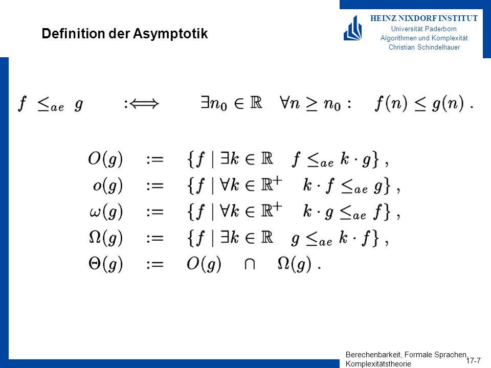 Berechenbarkeit, Formale Sprachen, Komplexitätstheorie 17-7 HEINZ NIXDORF INSTITUT Universität Paderborn Algorithmen und Komplexität Christian Schinde