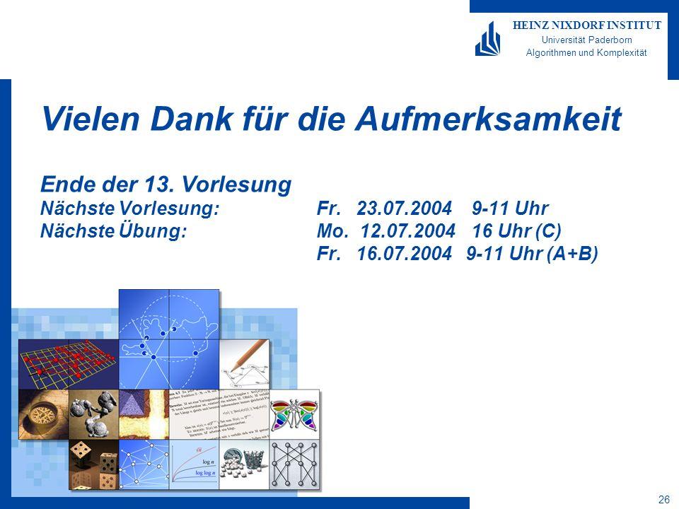 26 HEINZ NIXDORF INSTITUT Universität Paderborn Algorithmen und Komplexität Vielen Dank für die Aufmerksamkeit Ende der 13.
